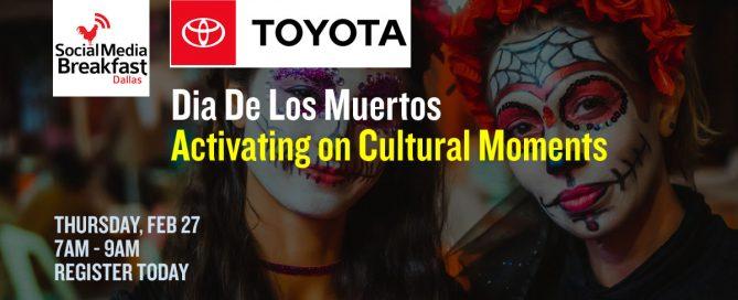 Dallas Social Media Breakfast - Toyota: Dia de los Muertos