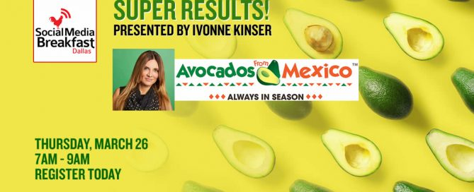 Social Media Dallas - Avocados from Mexico - Ivonne Kinser