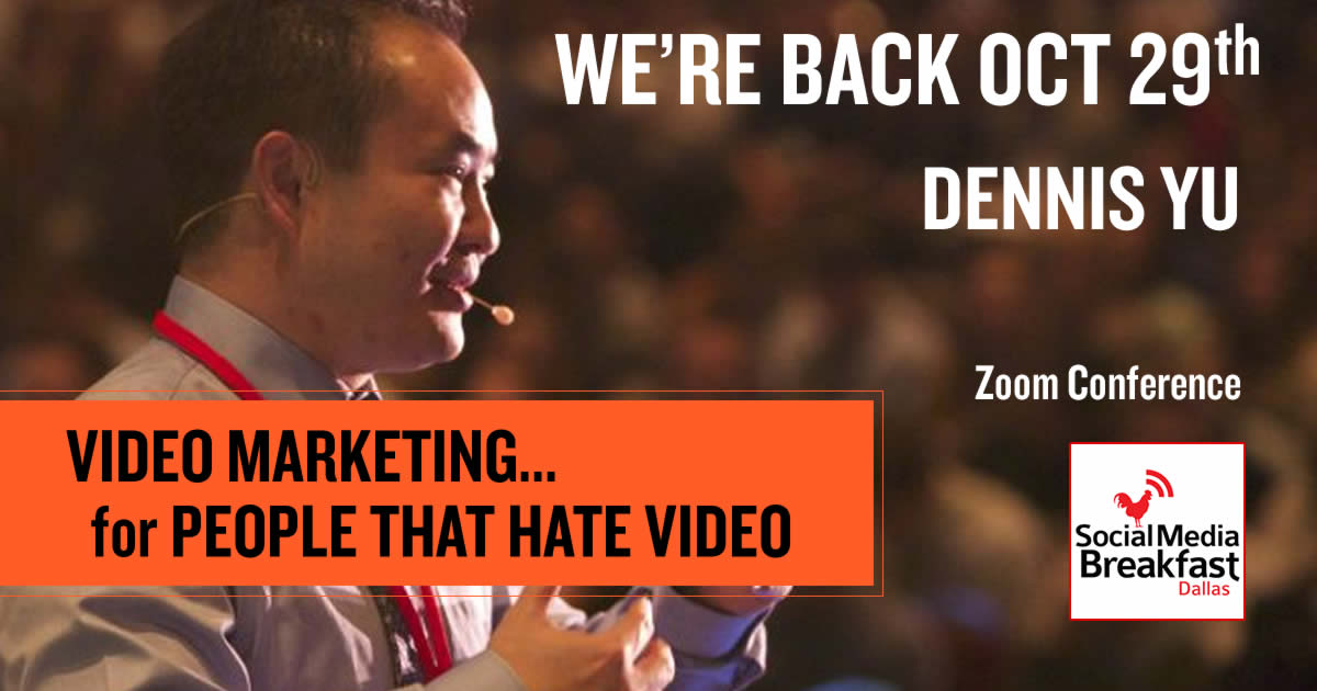 Social Media Dallas - Dennis Yu - Video Marketing for people that hate video